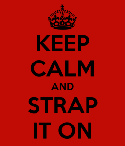 keep-calm-and-strap-it-on-13